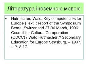 Література іноземною мовою Hutmacher, Walo. Key competencies for Europe [Text] :