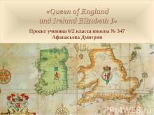 Queen of England and Ireland Elizabeth I
