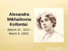 Alexandra Mikhailovna Kollontai