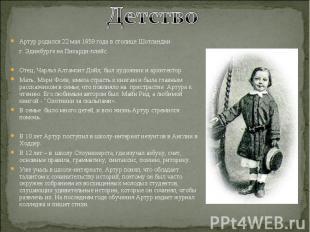 Детство Артур родился 22 мая 1859 года в столице Шотландии г. Эдинбурге на Пикар