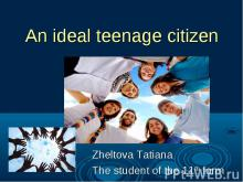 An ideal teenage citizen
