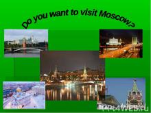 Do you want to visit Moscow?