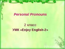 Personal Pronouns 2 класс УМК «Enjoy English-2»