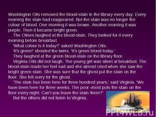 Washington Otis removed the blood-stain in the library every day. Every morning