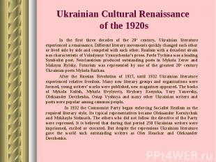 In the first three decades of the 20th century, Ukrainian literature experienced