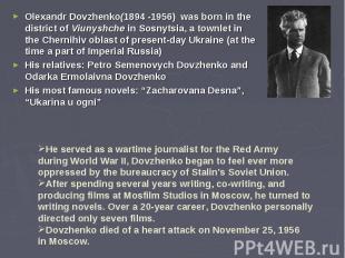 Olexandr Dovzhenko(1894 -1956) was born in the district ofViunyshche