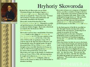 Hryhorii Savych Skovoroda was an ethnic Ukrainian living in the Russian Empire p