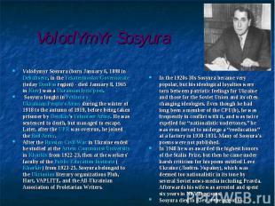 Volodymyr Sosyura (born January 6, 1898 in Debaltseve, in the Yekaterinoslav Gov