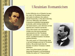 In the 1830s the city of Kharkiv became the centre of Ukrainian Romanticism and