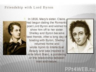 Friendship with Lord Byron In 1816, Mary's sister, Claire, had begun dating the