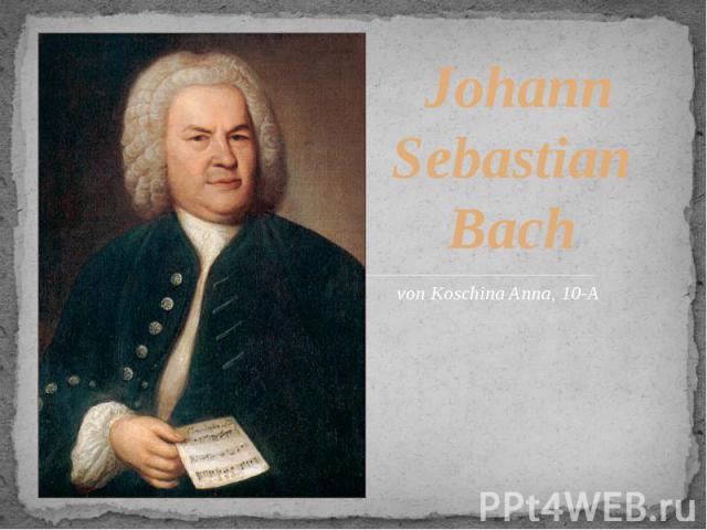 an essay on the life of johann sebastian bach