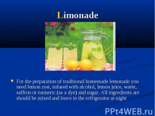 Limonade For the preparation of traditional homemade lemonade you need lemon zes