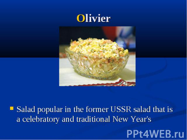 Olivier Salad popular in the former USSR salad that is a celebratory and traditional New Year's