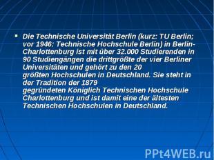 DieTechnische Universität Berlin(kurz:TU Berlin; vor 1946:&nbs