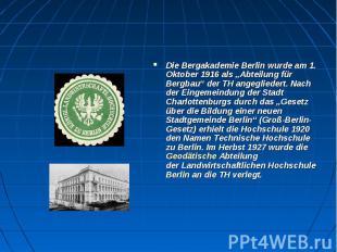 """DieBergakademie Berlinwurde am 1. Oktober 1916 als """"Abteilung für Be"""