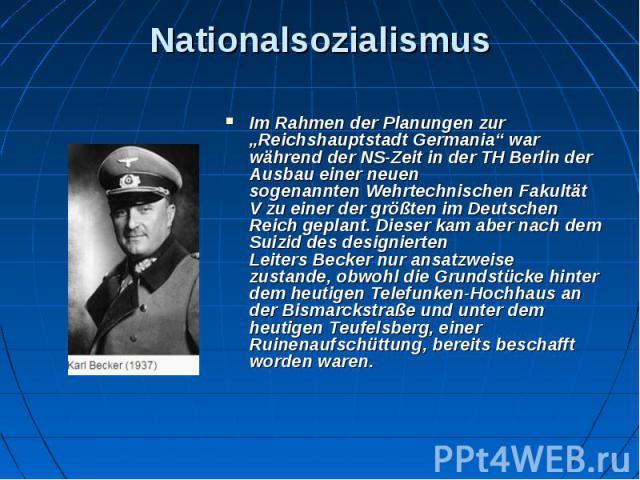 """Nationalsozialismus Im Rahmen der Planungen zur """"Reichshauptstadt Germania"""" war während derNS-Zeitin der TH Berlin der Ausbau einer neuen sogenanntenWehrtechnischen Fakultät Vzu einer der größten im Deutschen Reich geplant. D…"""