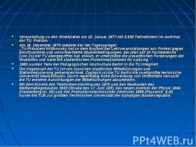 """Veranstaltung zu den Streikzielen am 10. Januar 1977 mit 3.500 Teilnehmern im Audimax der TU, Podium. Am 16. Dezember 1976 meldete derDer Tagesspiegel: """"TU-PräsidentWittkowskyhat zu dem Boykott der Lehrveranstaltungen aus Protest g…"""
