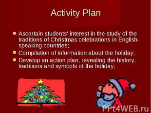 Activity Plan Ascertain students' interest in the study of the traditions of Chr