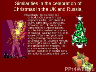 Similarities in the celebration of Christmas in the UK and Russia. Interestingly