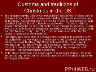 Customs and traditions of Christmas in the UK The custom of giving gifts on Chri