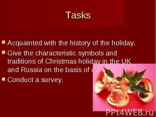 Tasks Acquainted with the history of the holiday. Give the characteristic symbol