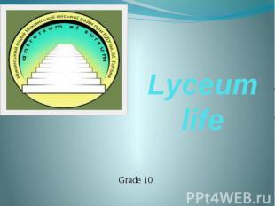 Lyceum life Grade 10