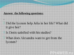 Answer the following questions: Answer the following questions: Did the lyceum h