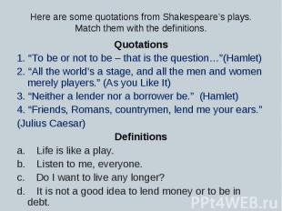 """Quotations Quotations 1. """"To be or not to be – that is the question…""""(Hamlet) 2."""