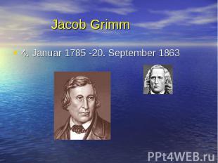 4. Januar 1785 -20. September 1863 4. Januar 1785 -20. September 1863