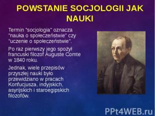 """Termin """"socjologia"""" oznacza """"nauka o społeczeństwie"""" czy &qu"""