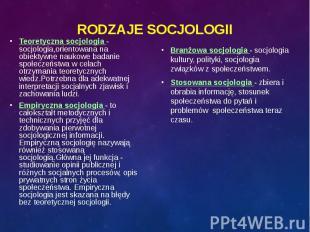Teoretyczna socjologia - socjologia,orientowana na obiektywne naukowe badanie sp