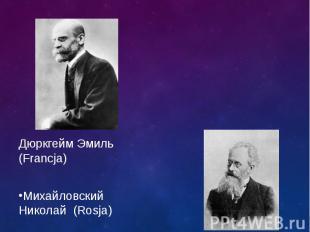 Дюркгейм Эмиль (Francja) Дюркгейм Эмиль (Francja) Михайловский Николай (Rosja)