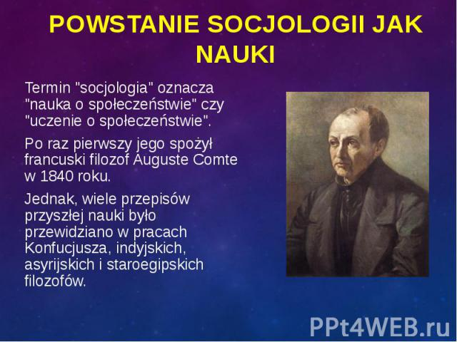"Termin ""socjologia"" oznacza ""nauka o społeczeństwie"" czy ""uczenie o społeczeństwie"". Termin ""socjologia"" oznacza ""nauka o społeczeństwie"" czy ""uczenie o społeczeństwie"". Po raz pierwszy jeg…"