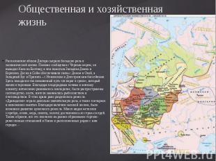 Общественная и хозяйственная жизнь Расположение вблизи Днепра сыграло большую ро