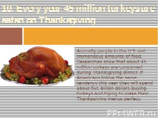 10. Every year 45 million turkeys are eaten on Thanksgiving Annually people in t