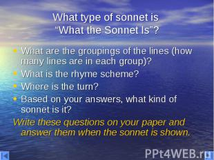 """What type of sonnet is """"What the Sonnet Is""""? What are the groupings of the lines"""