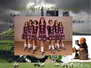 Traditions of Northern Ireland In both Irelands love to celebrate St. Patrick's