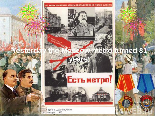 Yesterday the Moscow metro turned 81 years!