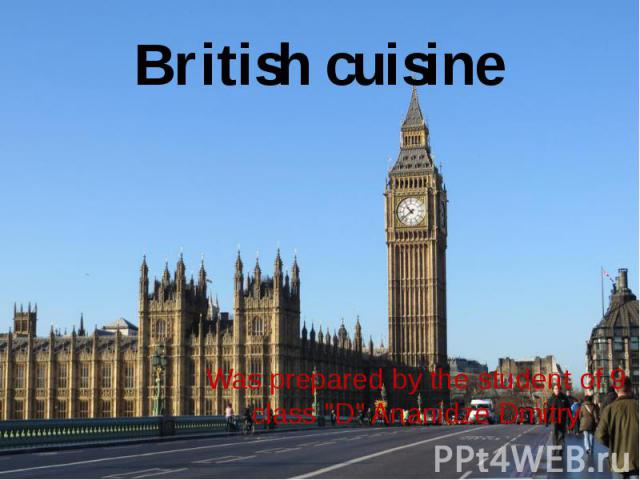 """British cuisine Was prepared by the student of 9 class """"D"""" Ananidze Dmitry"""