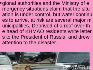 gional authorities and the Ministry of emergency situations claim that the situa