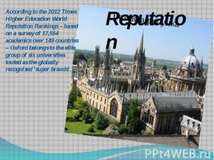 According to the 2012 Times Higher Education World Reputation Rankings – based o
