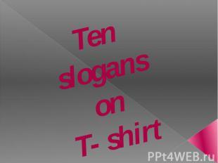 Ten slogans on T- shirt