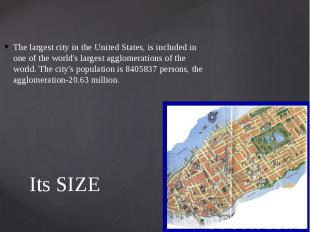 Its SIZE The largest city in the United States, is included in on