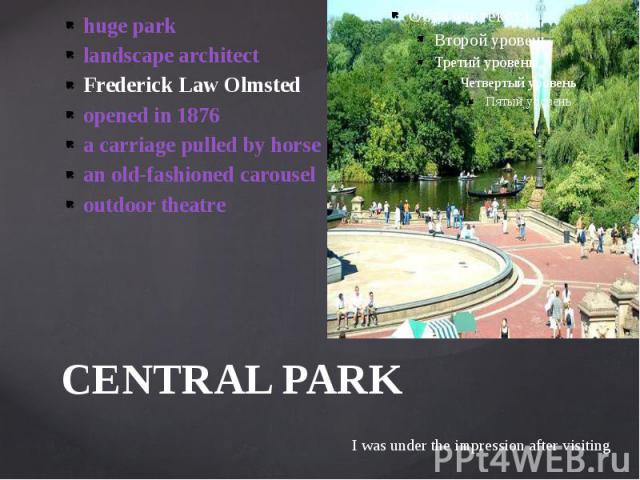 CENTRAL PARK huge park landscape architect Frederick Law Olmsted opened in 1876 a carriage pulled by horse an old-fashioned carousel outdoor theatre