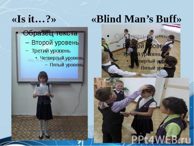«Is it…?» «Blind Man's Buff»
