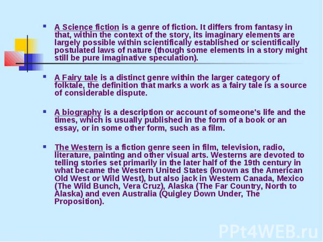A Science fiction is a genre of fiction. It differs from fantasy in that, within the context of the story, its imaginary elements are largely possible within scientifically established or scientifically postulated laws of nature (though some element…