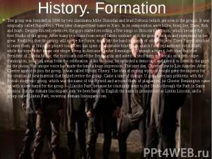 History. Formation The group was founded in 1996 by two classmates Mike Shinodas