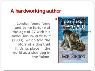 A hardworking author London found fame and some fortune at the age of 27 with hi