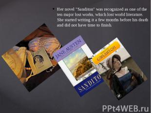 """Her novel """"Sanditon"""" was recognized as one of the ten major lost works"""