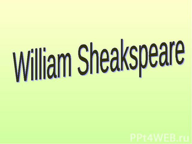 William Sheakspeare